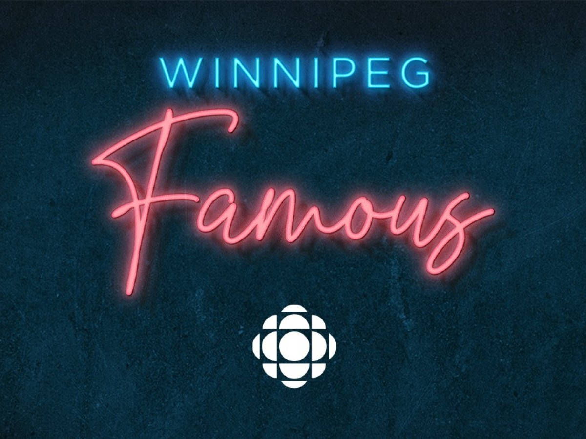 CBC Radio's Winnipeg Famous celebrates the city's fabled faces  -