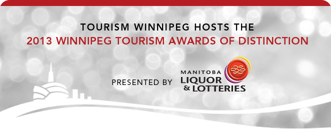 Tourism Winnipeg hosts the 2013 Winnipeg Tourism Awards of Distinction presented by Manitoba Lotteries & Liquor