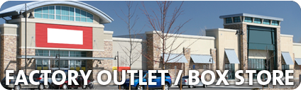 Factory Outlet / Box Stores